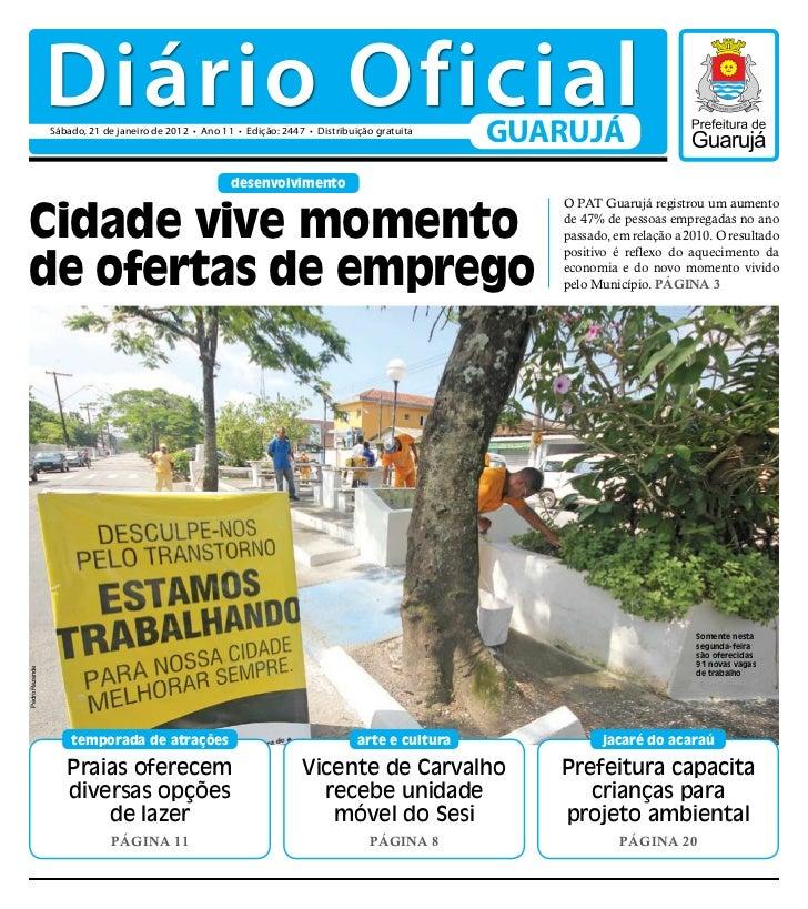 Diário Oficial                Sábado, 21 de janeiro de 2012 • Ano 11 • Edição: 2447 • Distribuição gratuita               ...