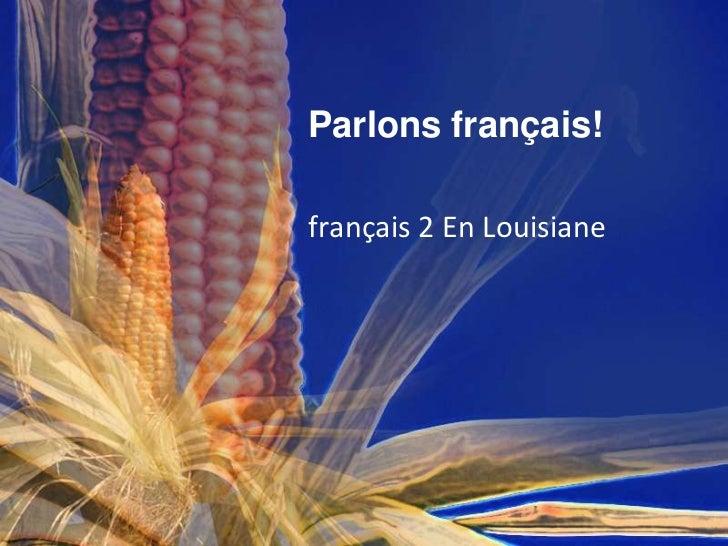 Parlons français!français 2 En Louisiane