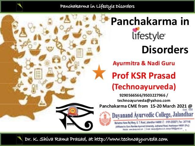Panchakarma in Lifestyle Disorders Panchakarma in Panchakarmain Disorders Ayurmitra & Nadi Guru Ayurmitra &Nadi Guru Pr...
