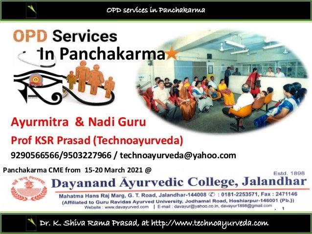 OPD services in Panchakarma InPanchakarma Ayurmitra &Nadi Guru ProfKSR Prasad(Technoayurveda) 9290566566/9503227966/...