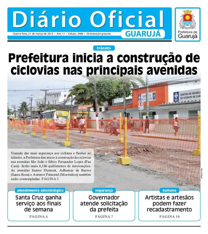 Diário Oficial Quarta-feira, 21 de março de 2012 • Ano 11 • Edição: 2486 • Distribuição gratuita                          ...