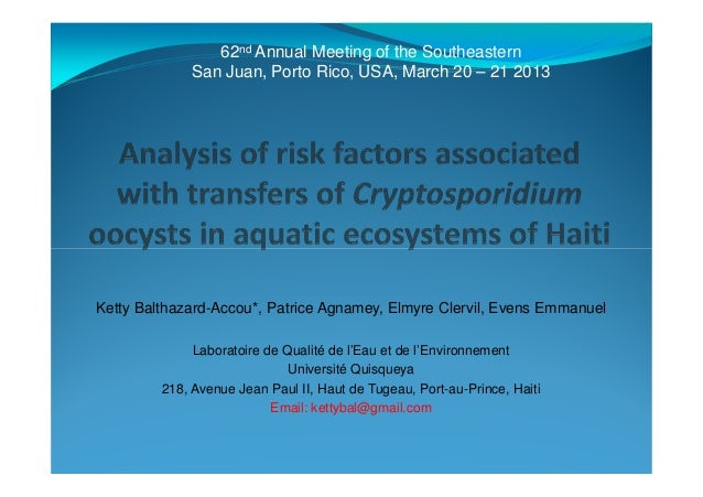 62nd Annual Meeting of the Southeastern San Juan, Porto Rico, USA, March 20 – 21 2013 Ketty Balthazard-Accou*, Patrice Agn...