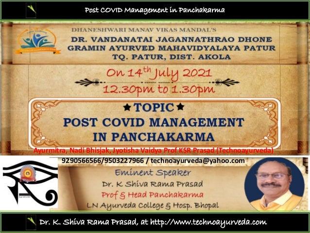 Post COVID Management in Panchakarma Dr. K. Shiva Rama Prasad, at http://www.technoayurveda.com/ Ayurmitra,Nadi Bhisjak,...