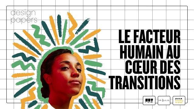 LEFACTEUR HUMAINAU CŒURDES TRANSITIONS