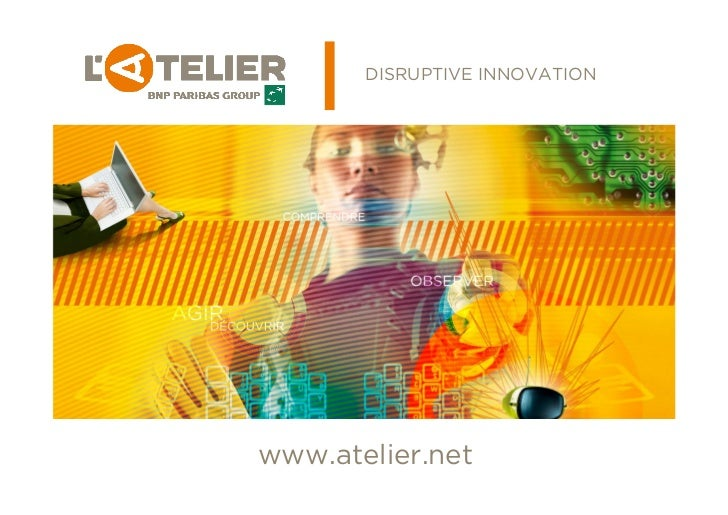 DISRUPTIVE INNOVATIONwww.atelier.net