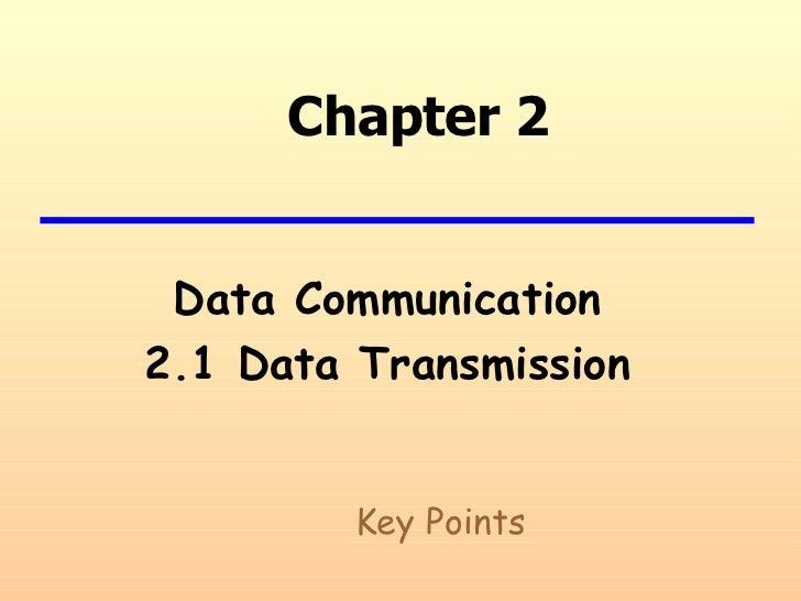 Chapter 2 Data Communication 2.1 Data Transmission Key Points