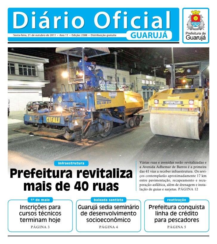 Diário Oficial                Sexta-feira, 21 de outubro de 2011 • Ano 11 • Edição: 2388 • Distribuição gratuita          ...