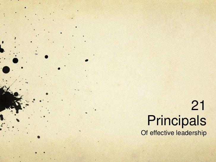 21 Principals <br />Of effective leadership<br />