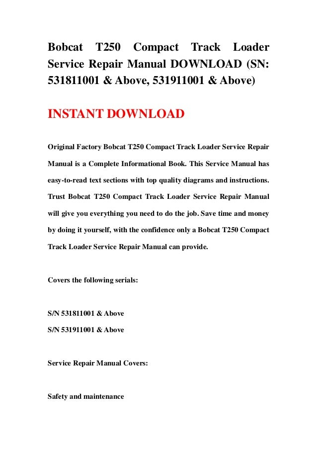 Bobcat T250 Compact Track LoaderService Repair Manual DOWNLOAD (SN:531811001 & Above, 531911001 & Above)INSTANT DOWNLOADOr...