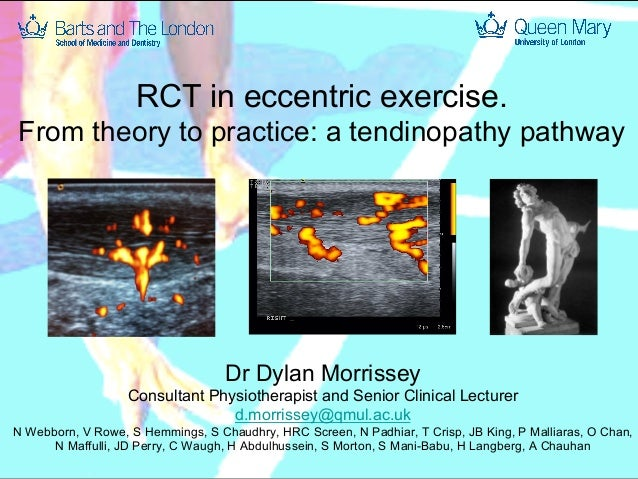 RCT in eccentric exercise. From theory to practice: a tendinopathy pathway  Dr Dylan Morrissey Consultant Physiotherapist ...