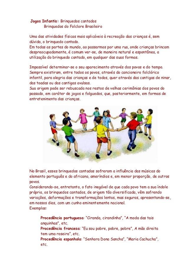Jogos Infantis: Brinquedos cantados Brinquedos do Folclore Brasileiro Uma das atividades físicas mais aplicáveis à recreaç...