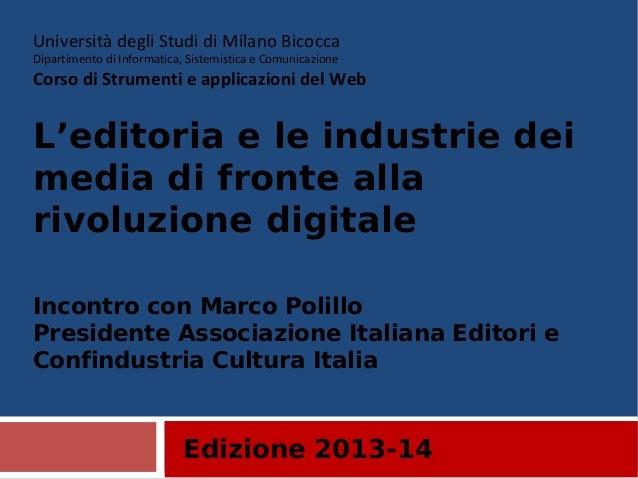 Edizione 2013-14 Università degli Studi di Milano Bicocca Dipartimento di Informatica, Sistemistica e Comunicazione Corso ...