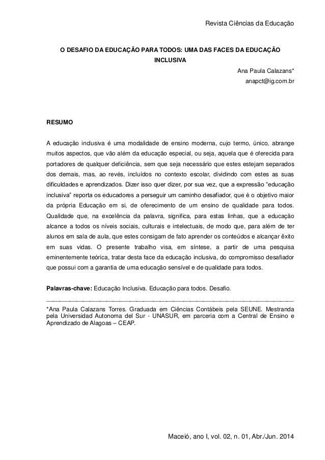 Revista Ciências da Educação 1 Maceió, ano I, vol. 02, n. 01, Abr./Jun. 2014 O DESAFIO DA EDUCAÇÃO PARA TODOS: UMA DAS FAC...