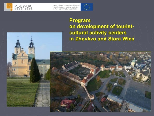 Program  on development of tourist-cultural  activity centers  in Zhovkva and Stara Wieś