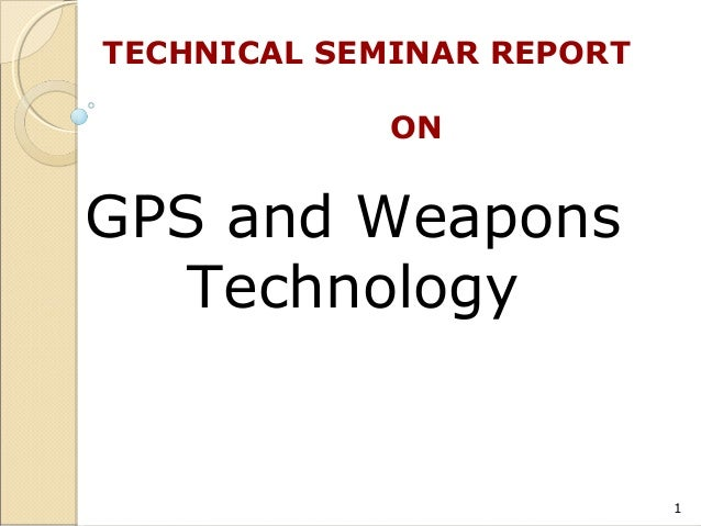 GPS and Weapons Technology TECHNICAL SEMINAR REPORT ON 1