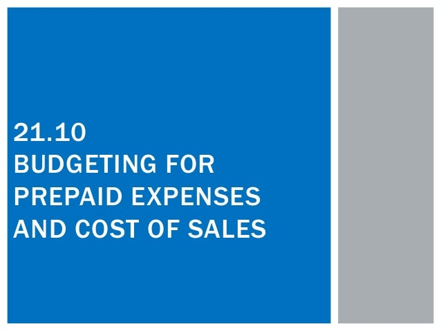 21 10 budgeting for prepaid expenses and cost of sales