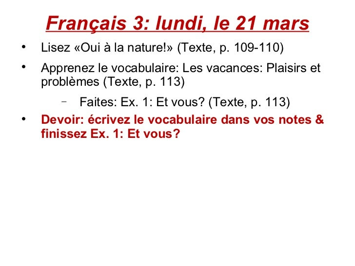 Français 3: lundi, le 21 mars <ul><li>Lisez «Oui à la nature!» (Texte, p. 109-110) </li></ul><ul><li>Apprenez le vocabulai...
