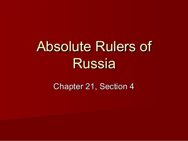 Absolute Rulers ofAbsolute Rulers ofRussiaRussiaChapter 21, Section 4Chapter 21, Section 4