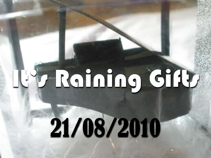 It's Raining Gifts<br />21/08/2010<br />
