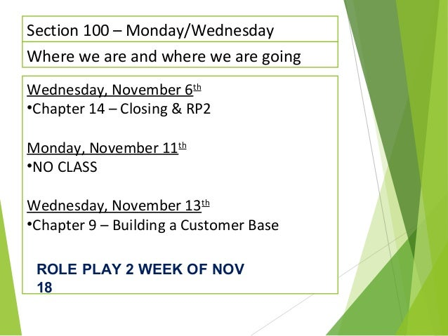 Section 100 – Monday/Wednesday Where we are and where we are going Wednesday, November 6th •Chapter 14 – Closing & RP2 Mon...