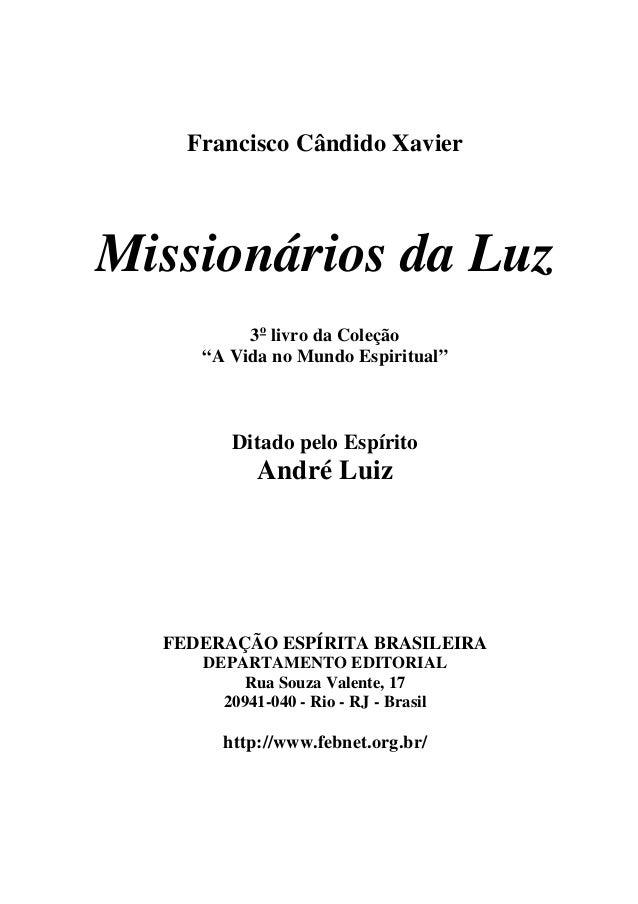 """Francisco Cândido Xavier Missionários da Luz 3o livro da Coleção """"A Vida no Mundo Espiritual"""" Ditado pelo Espírito André L..."""