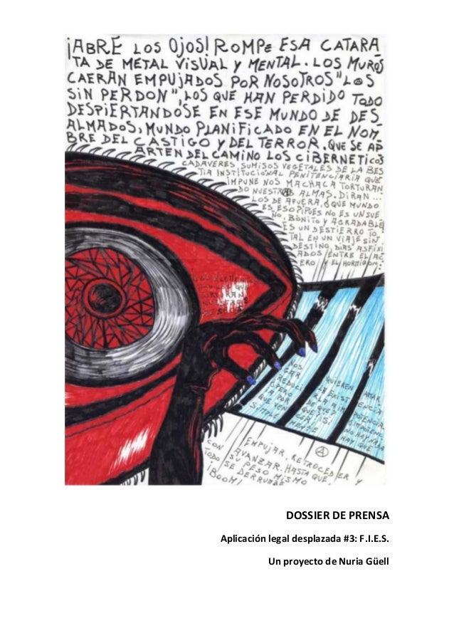 DOSSIER DE PRENSAAplicación legal desplazada #3: F.I.E.S.           Un proyecto de Nuria Güell