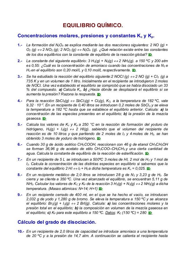 EQUILIBRIO QUÍMICO. Concentraciones molares, presiones y constantes Kc y Kp. 1.- La formación del N2O4 se explica mediante...