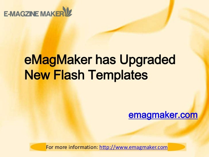 eMagMaker has UpgradedNew Flash Templates                                  emagmaker.com   For more information: http://ww...