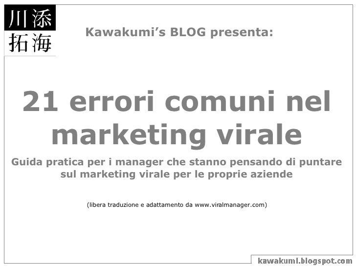 21 errori comuni nel marketing virale Guida pratica per i manager che stanno pensando di puntare sul marketing virale per ...