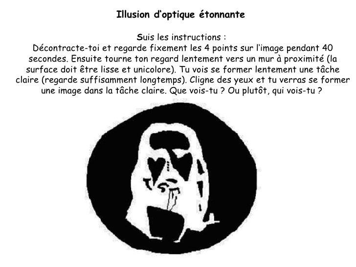 Illusion d'optique étonnante  S uis les instructions :  Décontracte-toi et regarde fixement les 4 points sur l'image penda...