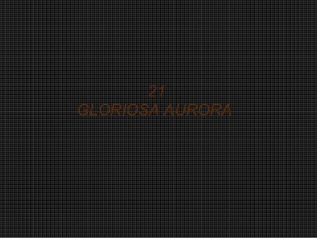 21 GLORIOSA AURORA