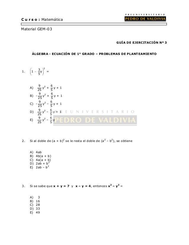 GUÍA DE EJERCITACIÓN Nº 3  C u r s o : Matemática  Material GEM-03  ÁLGEBRA - ECUACIÓN DE 1° GRADO – PROBLEMAS DE PLANTEAM...