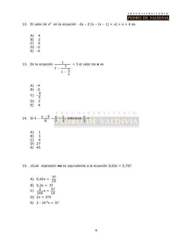12. El valor de x2 en la ecuación -2x – 2 [x – (x – 1) + x] + x = 4 es  4  A) 4  B) 2  C) 0  D) -2  E) -4  13. En la ecuac...