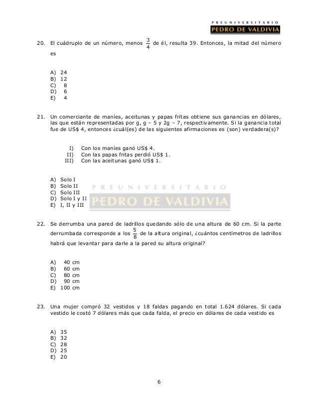 6  20. El cuádruplo de un número, menos 3  4  de él, resulta 39. Entonces, la mitad del número  es  A) 24  B) 12  C) 8  D)...