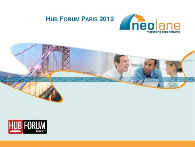 HUB FORUM PARIS 2012Copyright Neolane – 2012                          Neolane confidential   1
