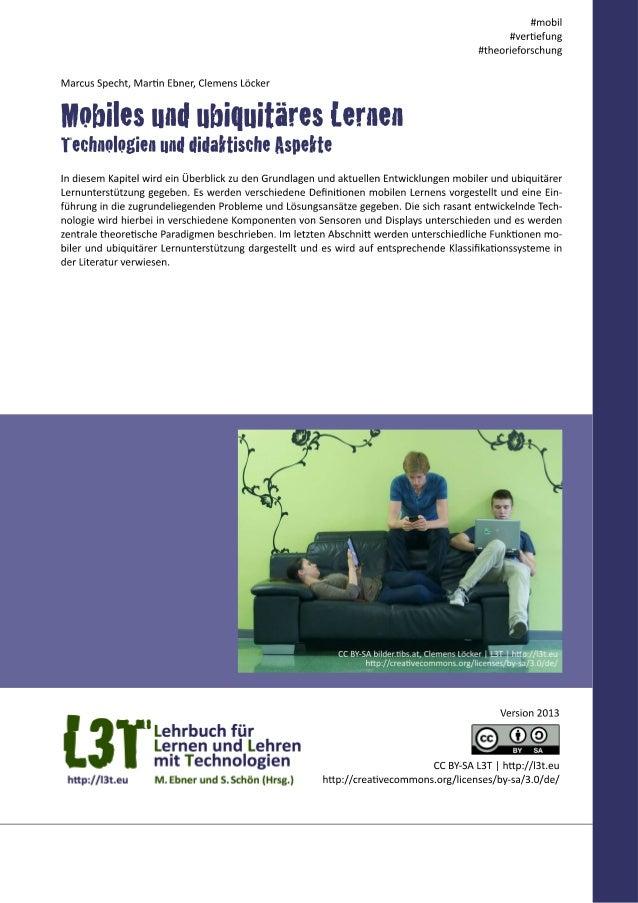 Mobiles und ubiquitäres Lernen bezeichnet die Nutzung mobiler und allgegenwärtiger Computertechnolo- gie als Lernunterstüt...