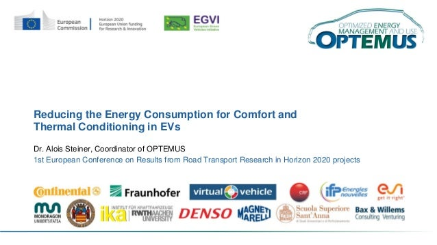 Reducing the Energy Consumption for Comfort and Thermal Conditioning in EVs Dr. Alois Steiner, Coordinator of OPTEMUS 1st ...