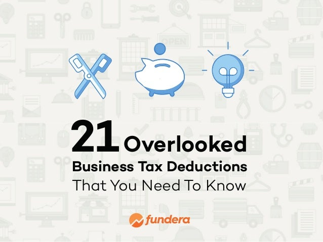 21Overlooked Business Tax Deductions That You Need To Know