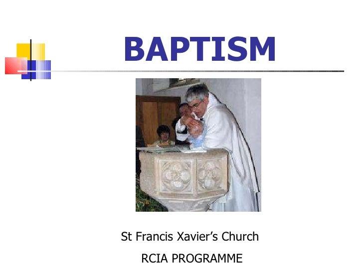 BAPTISM St Francis Xavier's Church  RCIA PROGRAMME