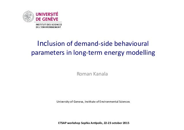 Inclusion	   of	   demand-­‐side	   behavioural	   	    parameters	   in	   long-­‐term	   energy	   modelling	    Roman	 ...