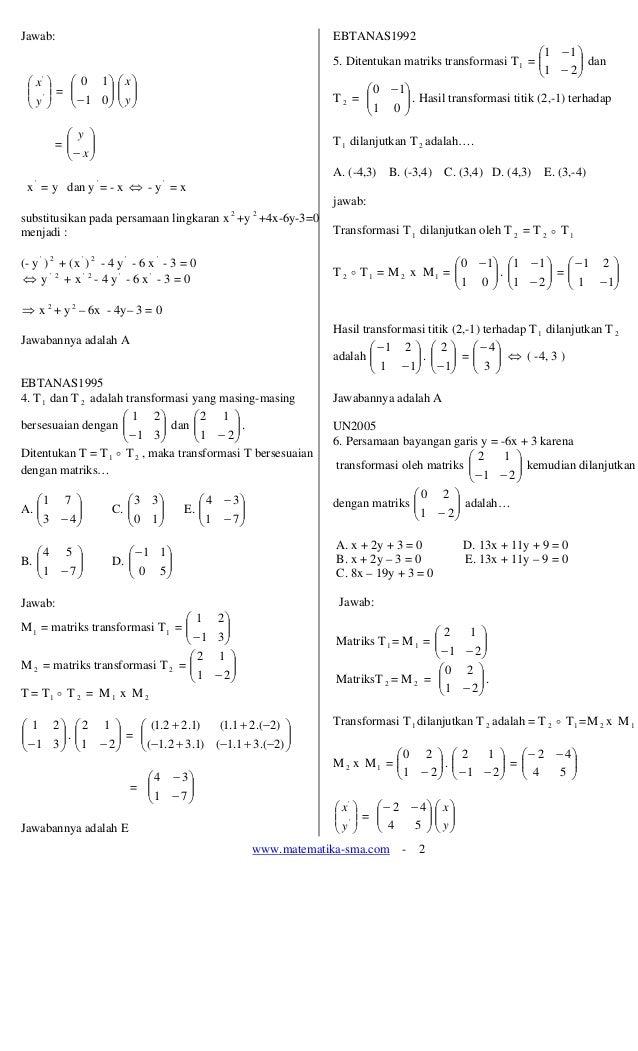 www.matematika-sma.com - 2 Jawab: ⎟ ⎟ ⎠ ⎞ ⎜ ⎜ ⎝ ⎛ ' ' y x = ⎟⎟ ⎠ ⎞ ⎜⎜ ⎝ ⎛ − 01 10 ⎟⎟ ⎠ ⎞ ⎜⎜ ⎝ ⎛ y x = ⎟⎟ ⎠ ⎞ ⎜⎜ ⎝ ⎛ − x y ...