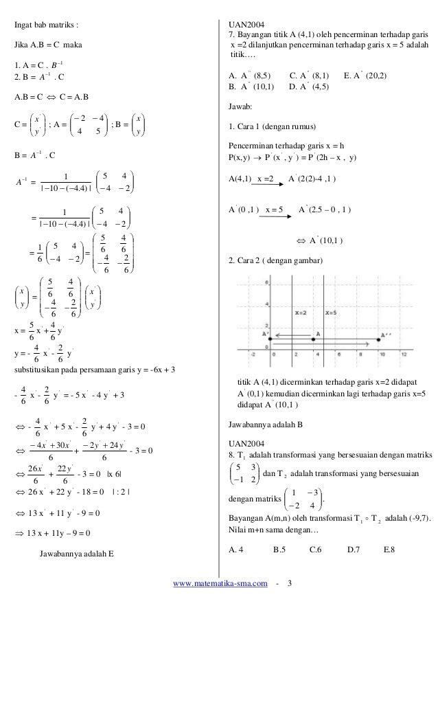 www.matematika-sma.com - 3 Ingat bab matriks : Jika A.B = C maka 1. A = C . 1− B 2. B = 1− A . C A.B = C ⇔ C = A.B C = ⎟ ⎟...