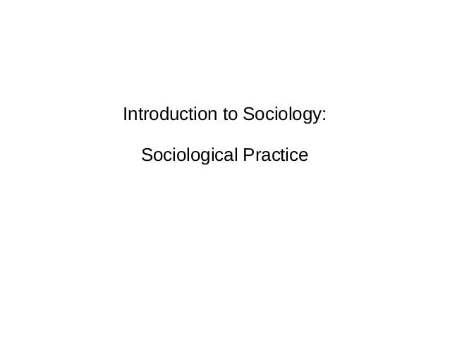 Introduction to Sociology: Sociological Practice