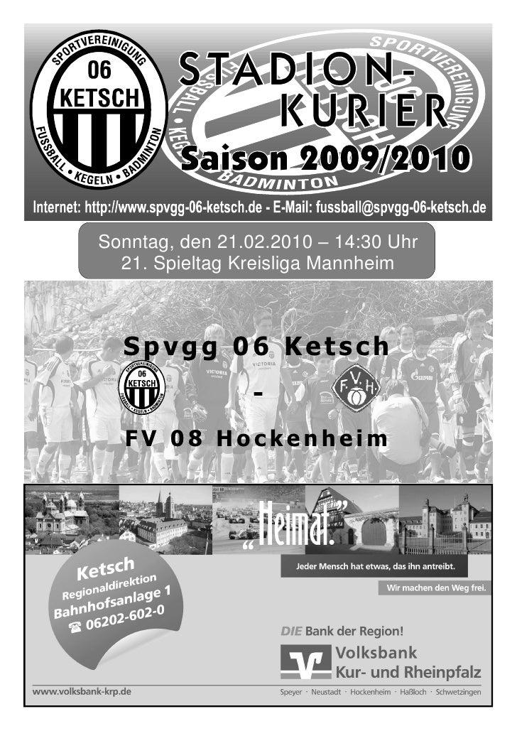 Saison 2009/2010  Sonntag, den 21.02.2010 – 14:30 Uhr   21. Spieltag Kreisliga Mannheim      Spvgg 06 Ketsch              ...