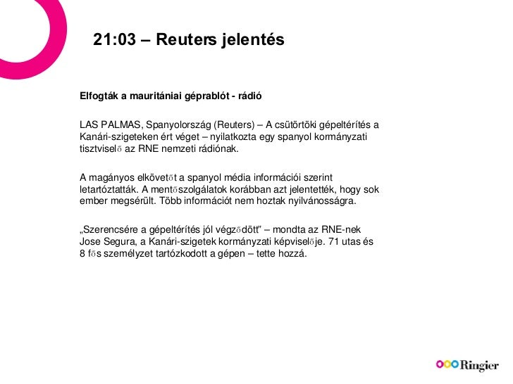 21:03 – Reuters jelentés Elfogták a mauritániai géprablót  - r ádió LAS PALMAS, Sp anyolország  (Reuters) –  A csütörtöki ...
