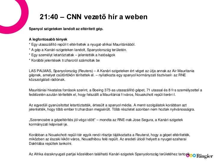 21:40 – CNN vezető hír a weben Spanyol szigeteken landolt az eltérített gép. A legfontosabb tények *  Egy utasszállító rep...