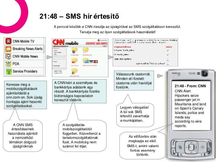 21:48 – SMS hír értesítő Keresse meg a mobilszolgáltatások ajánlóoldalát a cnn.com-on. Sok újság honlapja ajánl hasonló sz...