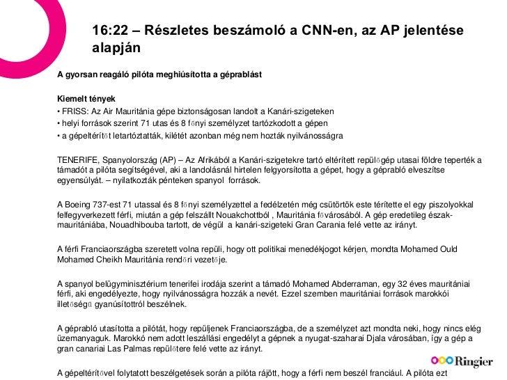 16:22 – Részletes beszámoló a CNN-en, az AP jelentése alapján A gyorsan reagáló pilóta meghiúsította a géprablást Kiemelt ...