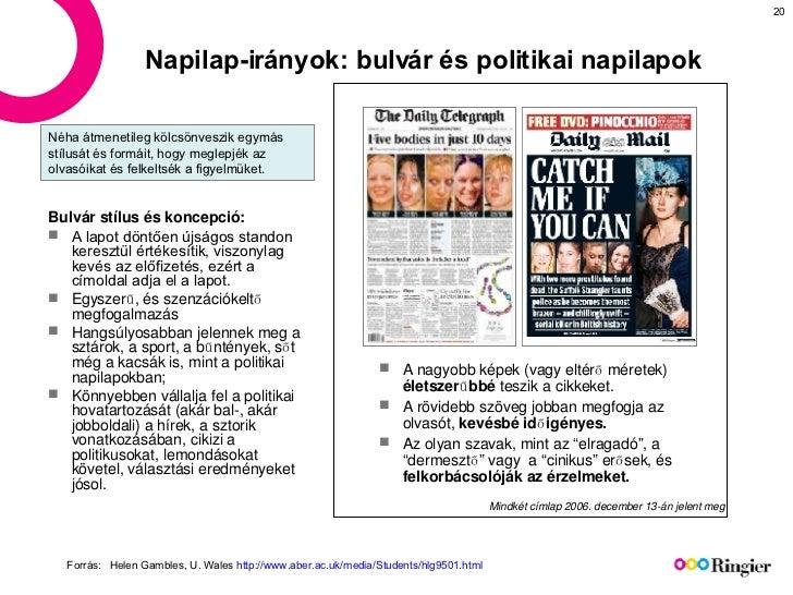 Napilap-irányok: bulvár és politikai napilapok <ul><li>A nagyobb képek (vagy eltérő méretek)  életszerűbbé  teszik a cikke...