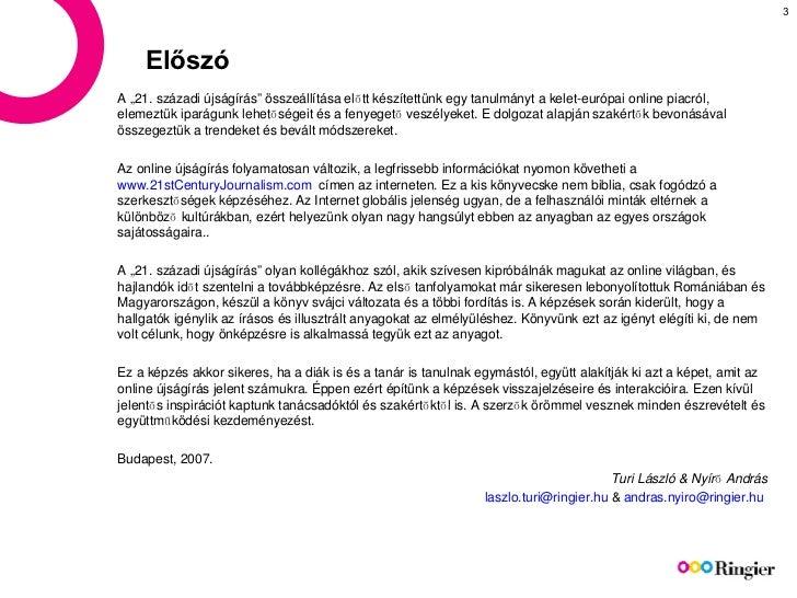 """Előszó A """"21. századi újságírás"""" összeállítása előtt készítettünk egy tanulmányt a kelet-európai online piacról, elemeztük..."""